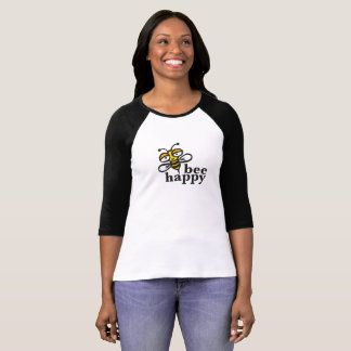 Be happy as a bee T-Shirt