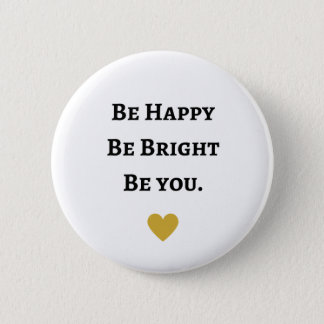 Be Happy, Be Bright, Be You badge