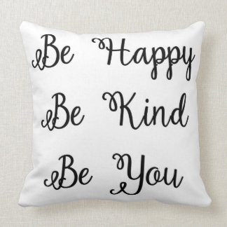 Be Happy Be Kind Be You Pillow