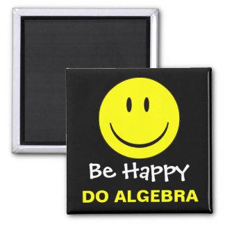 Be Happy Do Algebra Square Magnet