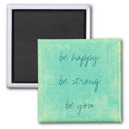 Be Happy Inspirational Magnet Fridge Magnet