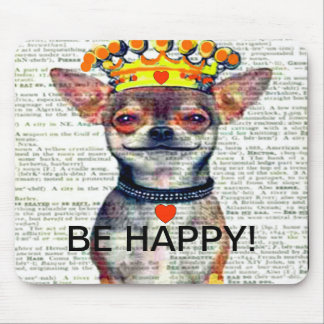 BE HAPPY MOUSPAD - SMILING CHIHUAHUA! MOUSE PAD