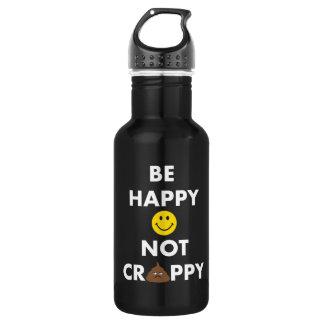 Be Happy Not Crappy Stainless Steel Water Botttle 532 Ml Water Bottle