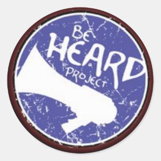 Be Heard! Round Sticker