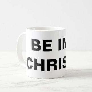 """Be In Christ"" Classic Mug"