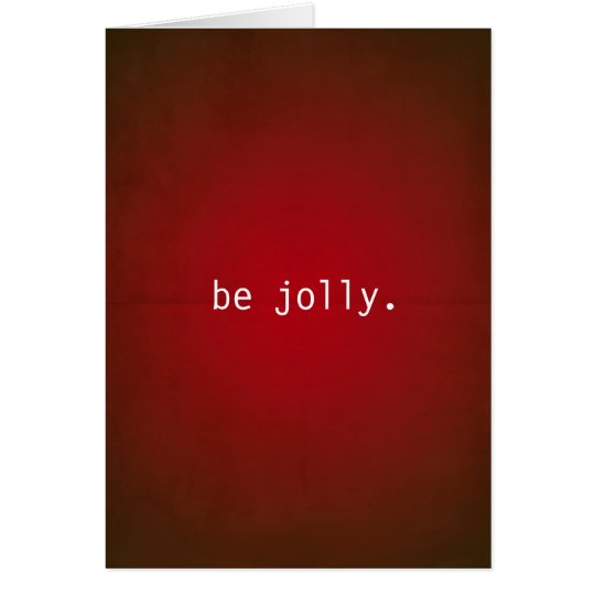 Be Jolly Dark Red Christmas Card