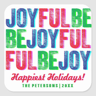 Be Joyful Colorful Christmas Holiday Letterpress Square Sticker