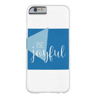 Be Joyful Inspirational Phone Case