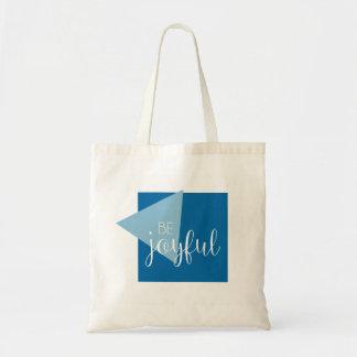 Be Joyful Inspirational Tote Bag