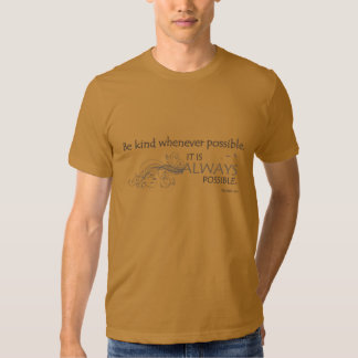 BE KIND 001a (DALAI LAMA QUOTE - FRONT ONLY) T Shirt