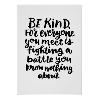 Be Kind Inspirational Art Quote in Black and White Poster