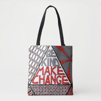 Be Kind Make Change - Nonviolence Movement Tote