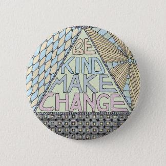 Be Kind Make Change - Satyagraha Activist Button