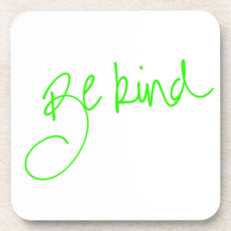 BE KIND MOTIVATIONAL KINDNESS MOTTO QUOTE ADVICE A COASTER