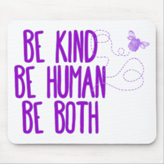 Be Kind Mouse Pad