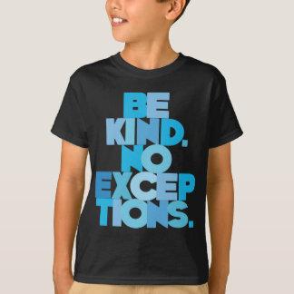 Be Kind No Exceptions, aqua T-Shirt