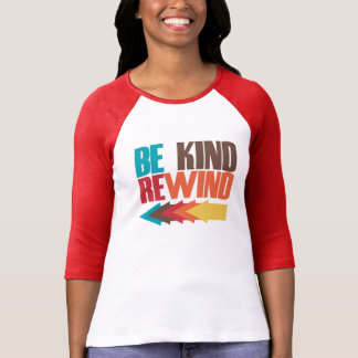 Be Kind Rewind retro 80s humor T-shirt