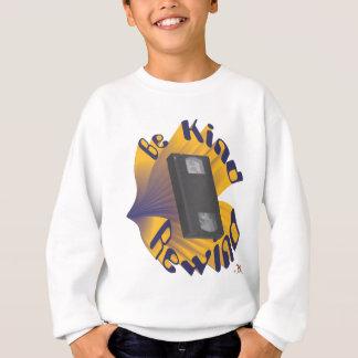 Be Kind Rewind Ver. 3 Sweatshirt