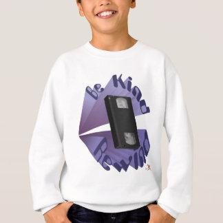 Be Kind Rewind Ver. 4 Sweatshirt