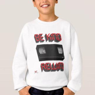 Be Kind Rewind Ver. 9 Sweatshirt
