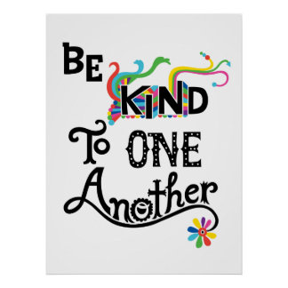 Be Kind To One Another - poster