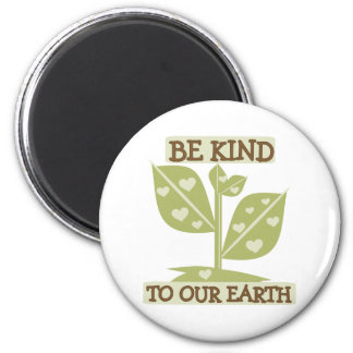 Be Kind to Our Earth 6 Cm Round Magnet
