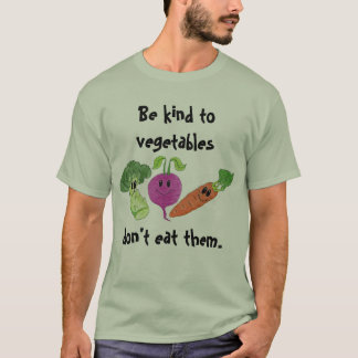 Be kind to vegetables T-Shirt