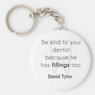 Be kind to your dentist! basic round button key ring
