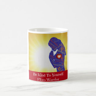 Be Kind To Yourself Fibro Warrior Coffee Mug