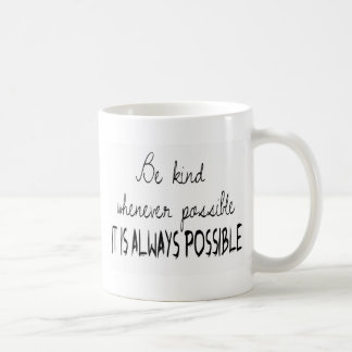 Be kind whenever possible basic white mug