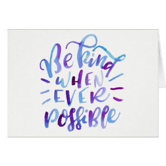 Be kind whenever possible… Quote Card