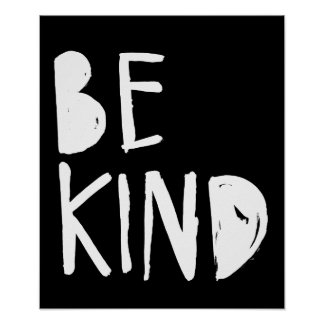 Be Kind | White Brush Script Style Poster