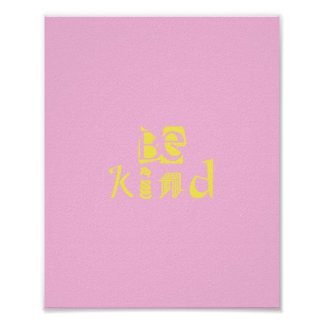 be kind word art fun poster pink and yellow