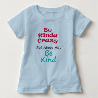 Be kinda crazy but above all be kind baby bodysuit