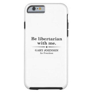 Be Libertarian With Me Tough iPhone 6 Case