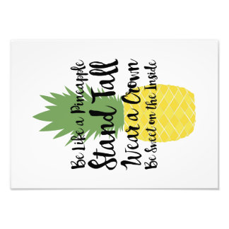 Be Like A Pineapple Print