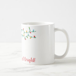 Be Merry and Bright! Coffee Mug