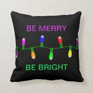 BE MERRY BE BRIGHT Pillow