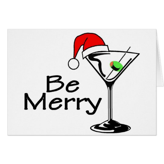 Be Merry Christmas Martini Card
