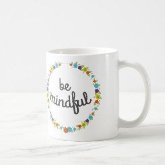 Be Mindful Coffee Mug