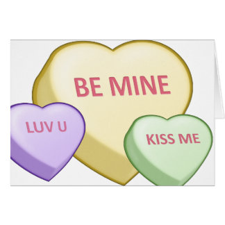 BE MINE Candy Heart, LUV U Candy Heart, KISS ME... Card