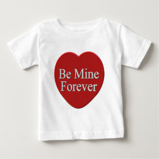 Be Mine Forever T-shirts and Gifts