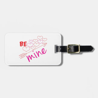 Be Mine Tag For Luggage