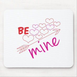 Be Mine Mouse Pad