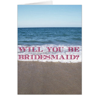 Be my Bridesmaid Beach At The Ocean Wedding Card