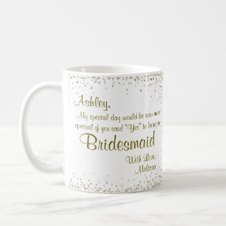 Be My Bridesmaid | Gold Confetti Coffee Mug