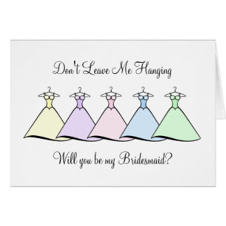Be My Bridesmaid - Hanging Gowns Greeting Card