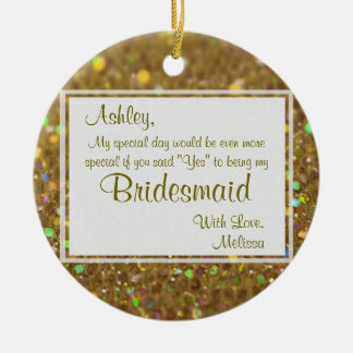 Be My Bridesmaid Keepsake Ceramic Ornament