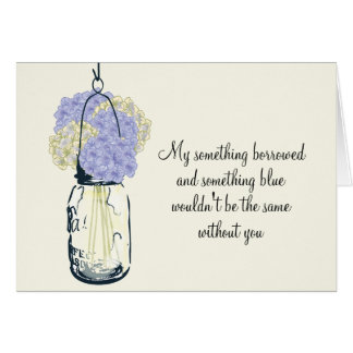 Be My Bridesmaid Mason Jar and Hydrangeas Note Card