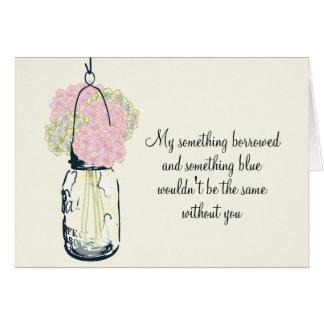 Be My Bridesmaid Mason Jar and Hydrangeas Note Card